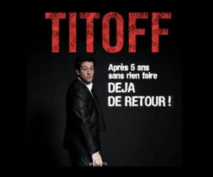 TITOFF - Déjà de retour !