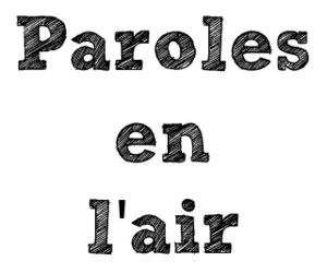 Paroles en l'air