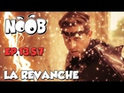 Noob - la revanche