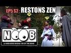 Noob - Restons zen