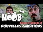 Noob - Nouvelles ambitions