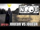 Noob - Joueur contre joueur