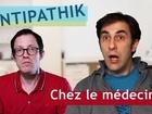 Antipathik - Chez le médecin