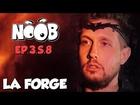 Noob - la forge