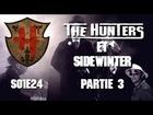 The Hunters - Les Hunters et sidewinter partie 3