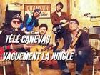 Télé Canevas - Vaguement la jungle patati