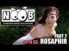 Noob - Rosaphir (partie 2)