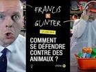 Francis & Gunter - comment se défendre contre des animaux ?