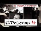 Les Chroniques de Basterd City - Episode 4