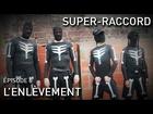 Super-Raccord - l'enlèvement