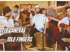 Télé Canevas - Idle fingers crazy in love