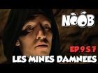 Noob - les mines damnees