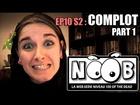 Noob - Complots (partie 1)