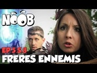 Noob - freres ennemis