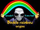 Double rainbow origins - A new hope