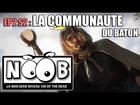 Noob - La communauté du bâton