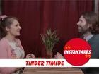 Instantarés - Tinder timide