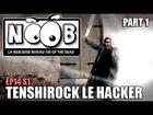 Noob - Tenshirock le hacker (partie 1)