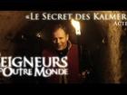 Les Seigneurs d'Outre Monde - le secret des kalmeril