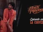 La Minute du Prisonnier - la corvée