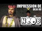 Noob - Impression de déjà vu