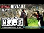 Noob - Niveau 1 (partie 2)