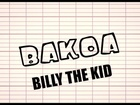 BAKOA - Billy the kid [western]