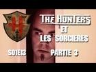 The Hunters - Les Hunters et les sorcières partie 3