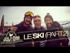 Jul et Dim - Le ski par - part 2