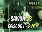 Worcruft Apocalysme - Episode 1