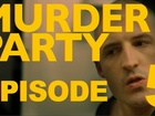 MURDER PARTY - Episode 5