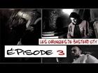 Les Chroniques de Basterd City - Episode 3