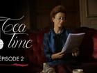 Tea Time - Episode 2