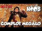 Noob - complot megalo