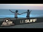 Jul et Dim - Le surf