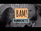 BAM! - Bambichette
