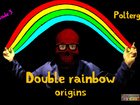 Double rainbow origins - Poltergeist