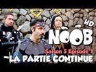 Noob - La partie continue