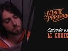 La Minute du Prisonnier - le choix