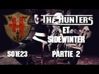 The Hunters - Les Hunters et sidewinter partie 2