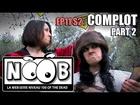 Noob - Complots (partie 2)