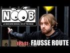 Noob - Fausse route