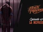 La Minute du Prisonnier - la méprise
