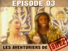 Les aventuriers de 8h22 - Episode 03