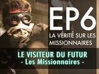 Le visiteur du futur - La vérité sur Les Missionnaires