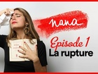 Nana la série - La rupture