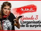 Nana la série - L'organisation de la surprise