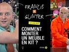 Francis & Gunter - comment monter un meuble en kit ?