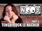 Noob - Tenshirock le hacker (partie 2)