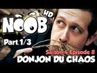Noob - Donjon du chaos (partie 1)